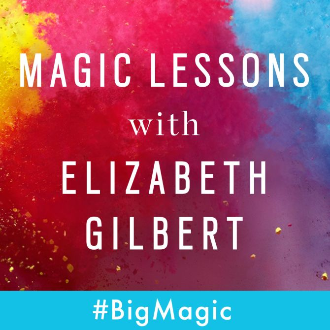 magic-lessons-with-elizabeth-gilbert