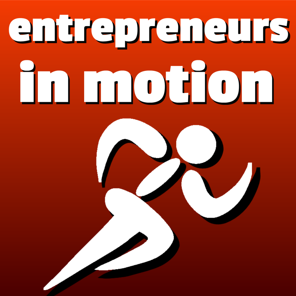 Entrepreneurs in Motion