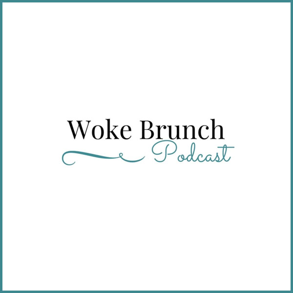 Woke Brunch Podcast