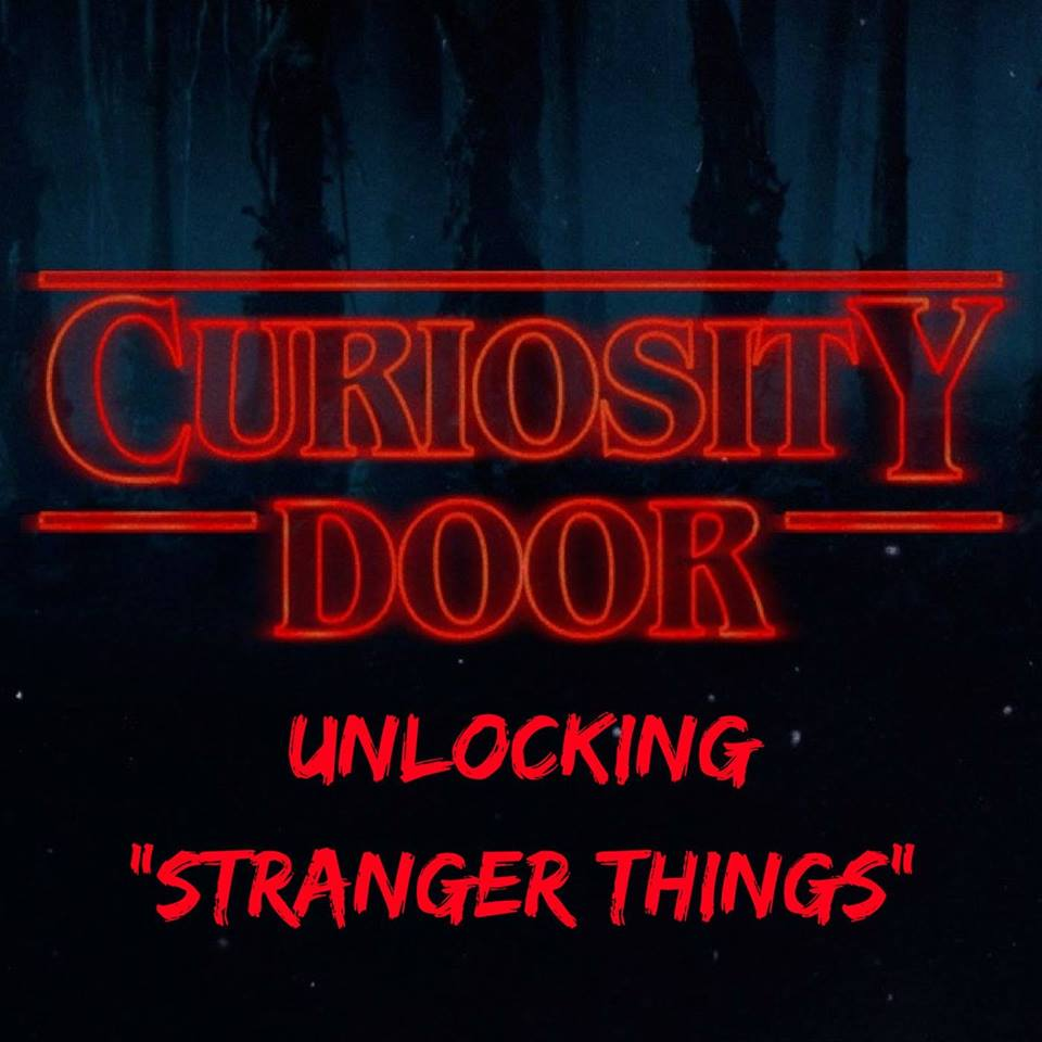 "Curiosity Door: Unlocking ""Stranger Things"""