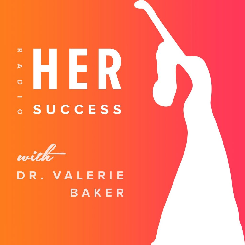Her Success Radio With Dr. Valerie Baker