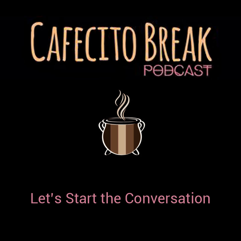 Cafecito Break Podcast