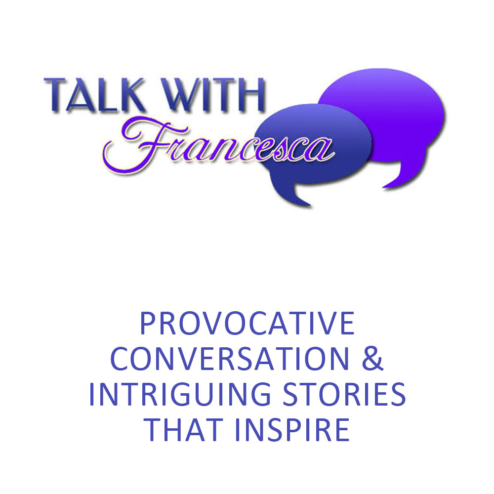 The Talk With Francesca Podcast