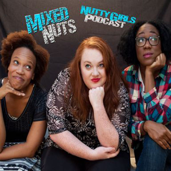 The Nutty Girls Podcast With Rodnesha, Darcey & Kali