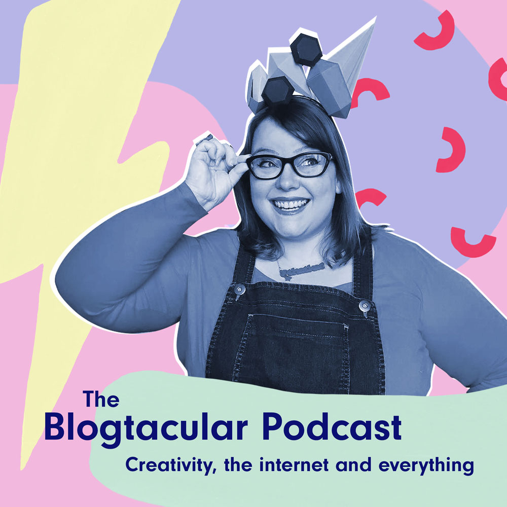 The Blogtacular Podcast: Creativity, The Internet & Everything