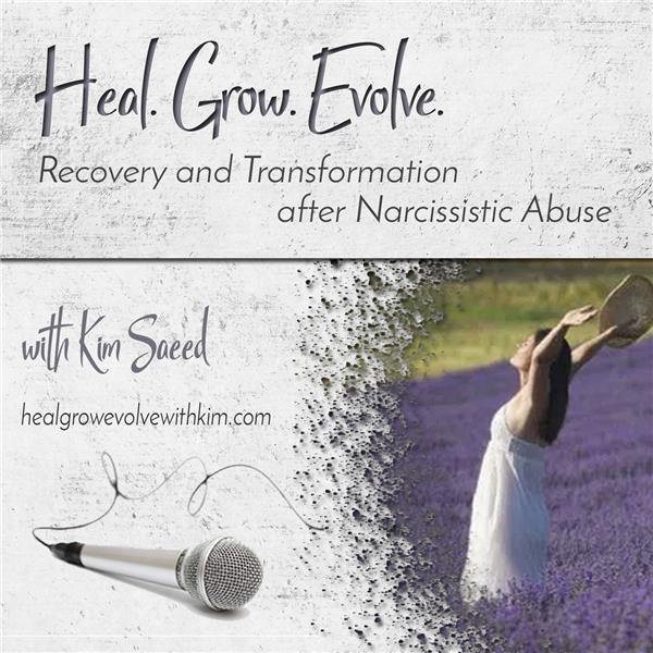 The Heal, Grow, Evolve Podcast with Kim Saeed