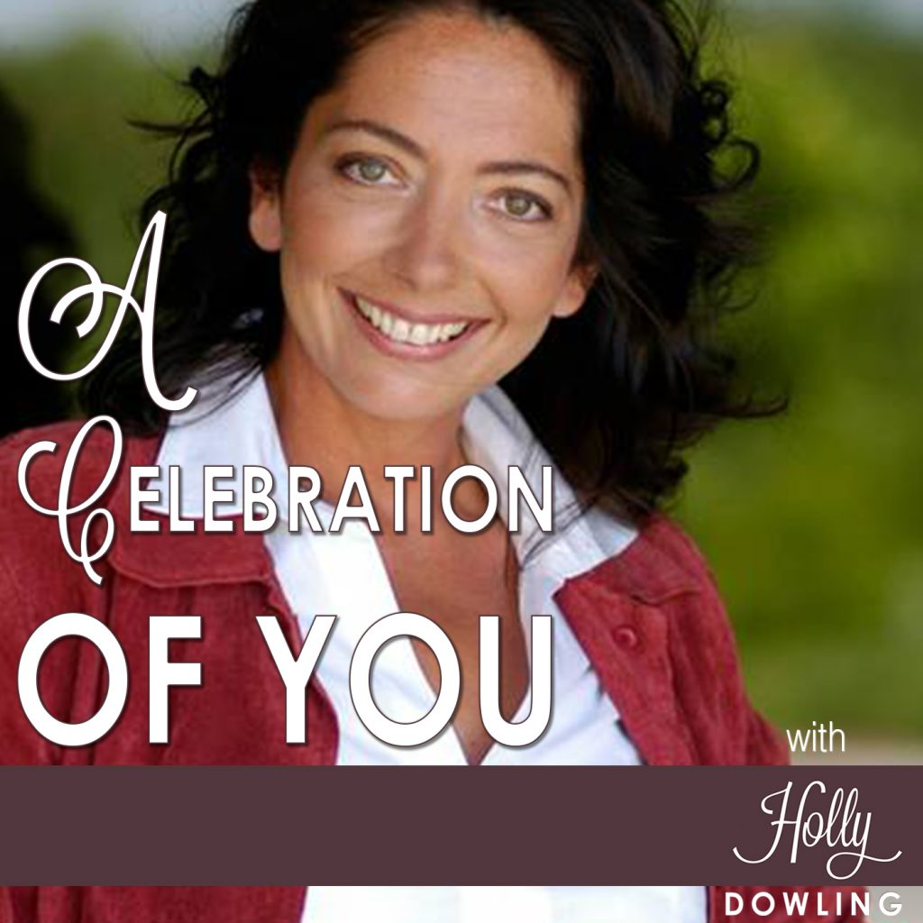 """A Celebration of You"" with Holly Dowling"