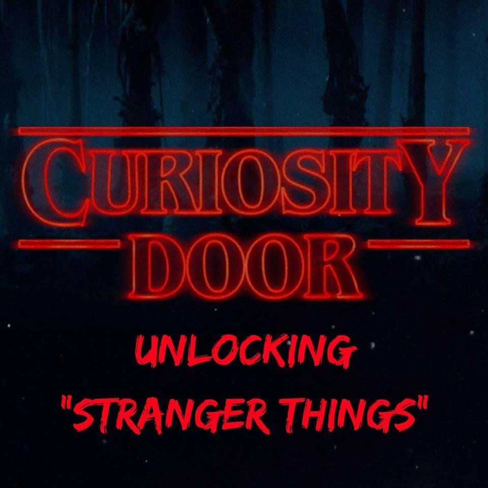"Curiosity Door: Unlocking ""Stranger Things"""
