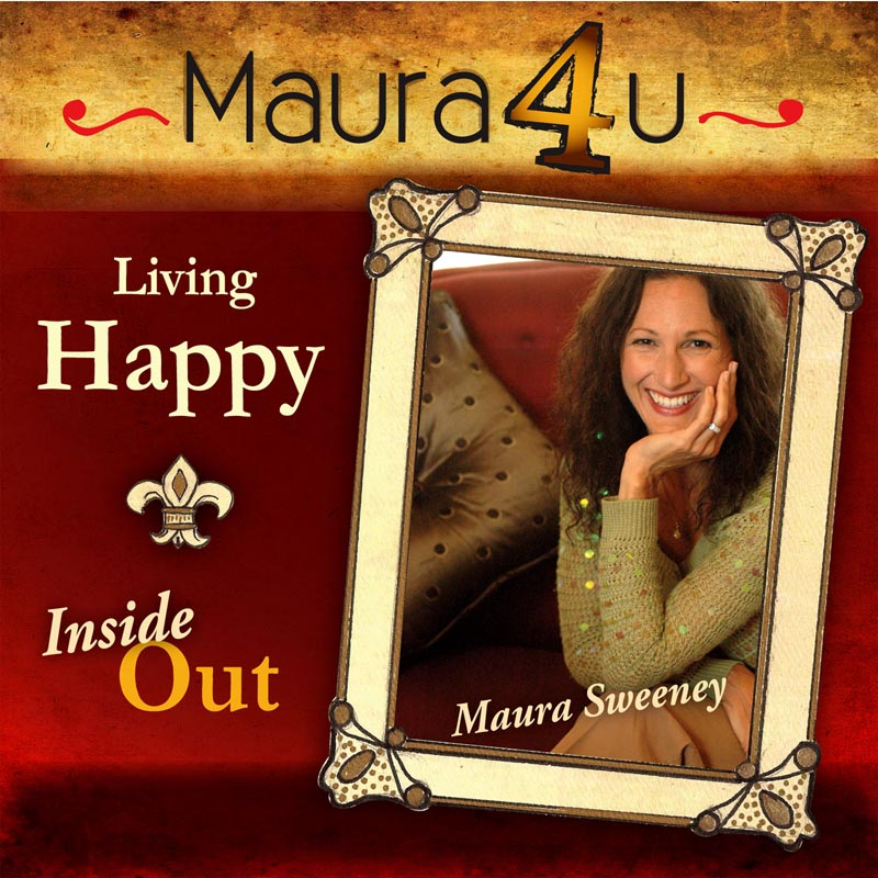 Maura Sweeney | Living Happy - Inside Out