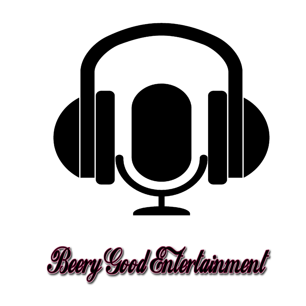 Beery Good Entertainment Podcast