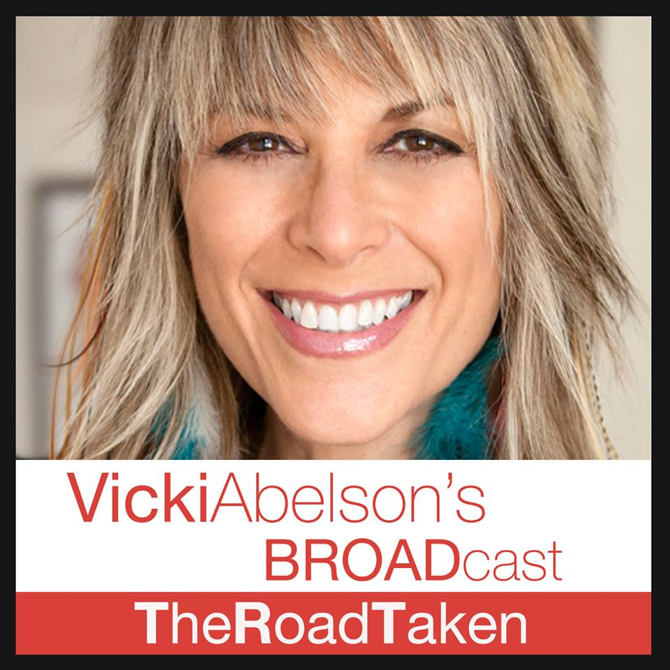Vicki Abelson's BROADcast: The Road Taken