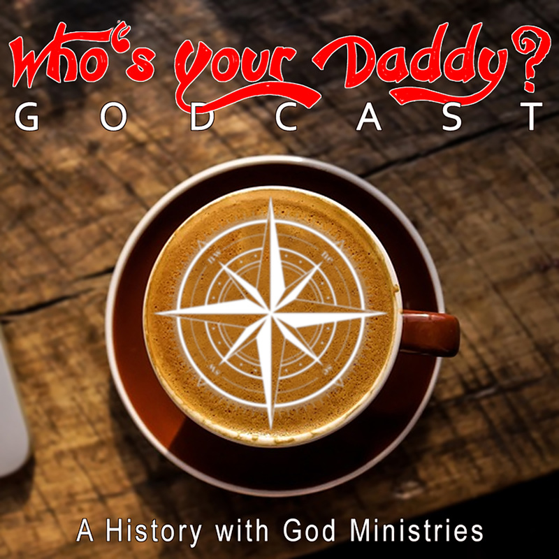 The Who's Your Daddy? GODcast