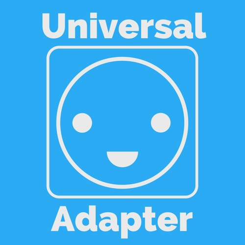 The Universal Adapter Podcast
