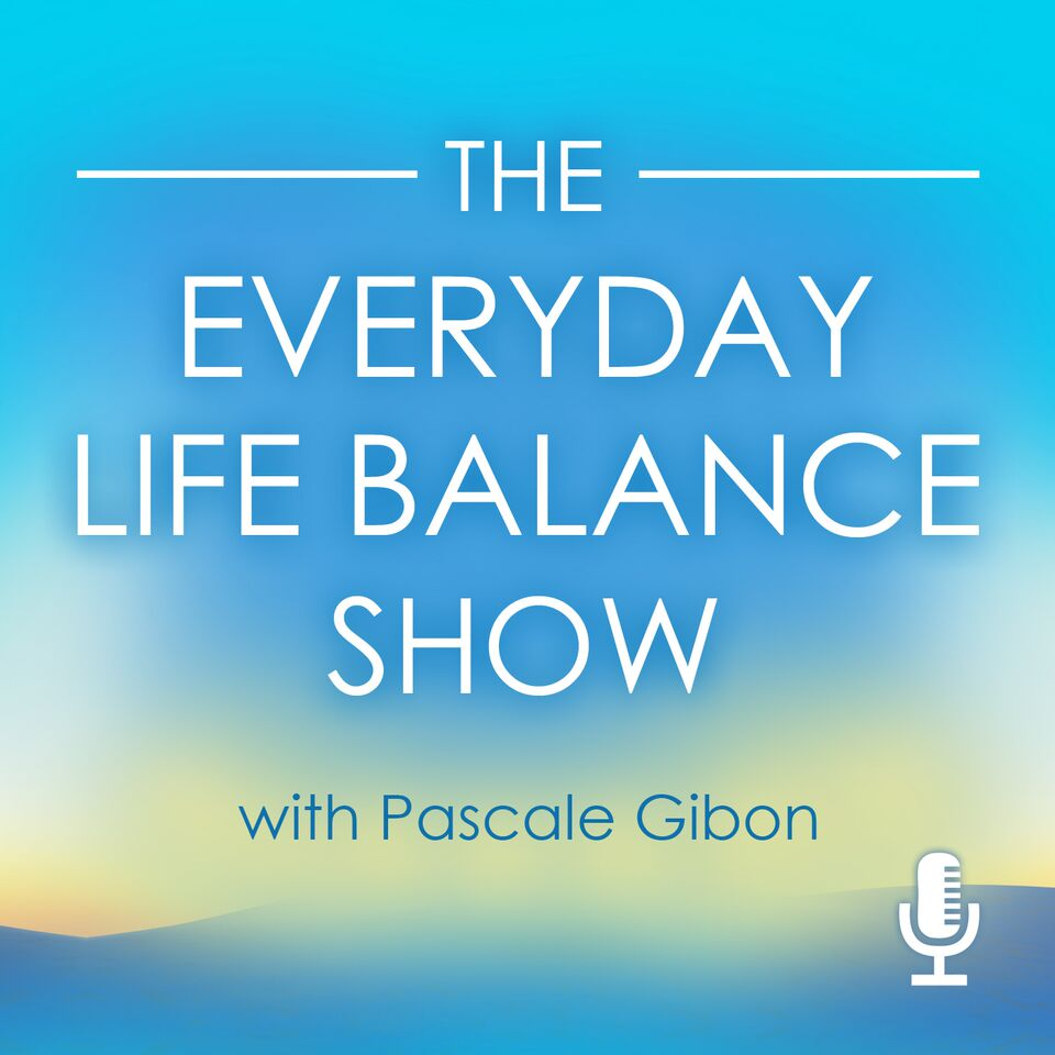 The Everyday Life Balance Show Podcast