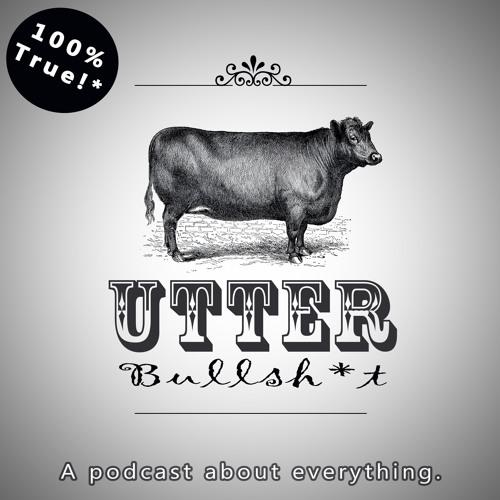 Utter Bullshit Podcast