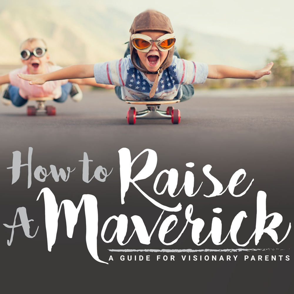 How To Raise a Maverick